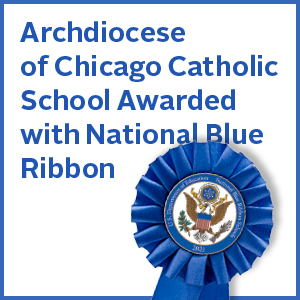 Seven Archdiocese of Chicago Catholic Schools Awarded with National Blue Ribbons